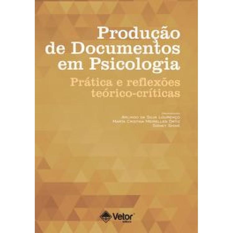 Produção de Documentos em Psicologia: Práticas e Reflexões teórico-críticas