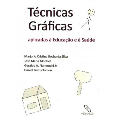 Tecnicas graficas - aplicadas a educacao e a saude