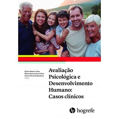 Avaliação Psicológica e Desenvolvimento Humano: Casos Clínicos