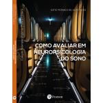 Como avaliar em Neuropsicologia do Sono