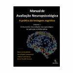 Manual de Avaliação Neuropsicológica – Volume 1: Instrumentos de Avaliação Neuropsicológica de Aplicação Multidisciplinar