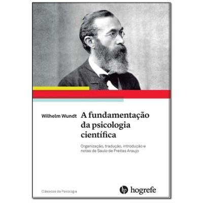 Wilhelm Wundt. A fundamentação da psicologia científica