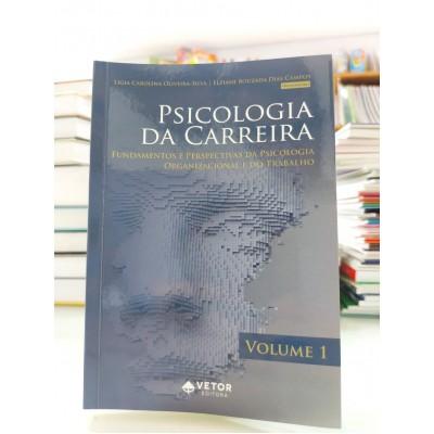 Psicologia da Carreira – Fundamentos e Perspectivas da Psicologia Organizacional e do Trabalho -  Volume 1