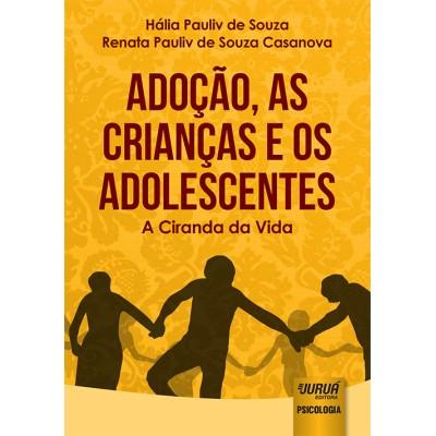 Adoção, as Crianças e os Adolescentes - A Ciranda da Vida