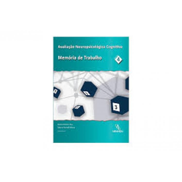 Avaliação Neuropsicológica Cognitiva vol. 4: Memória de trabalho