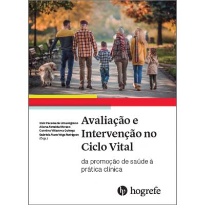 Avaliação e Intervenção no Ciclo Vital: da promoção de saúde à prática clínica