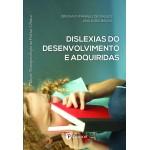 Dislexias do Desenvolvimento e adquiridas - Coleção Neuro na Prática