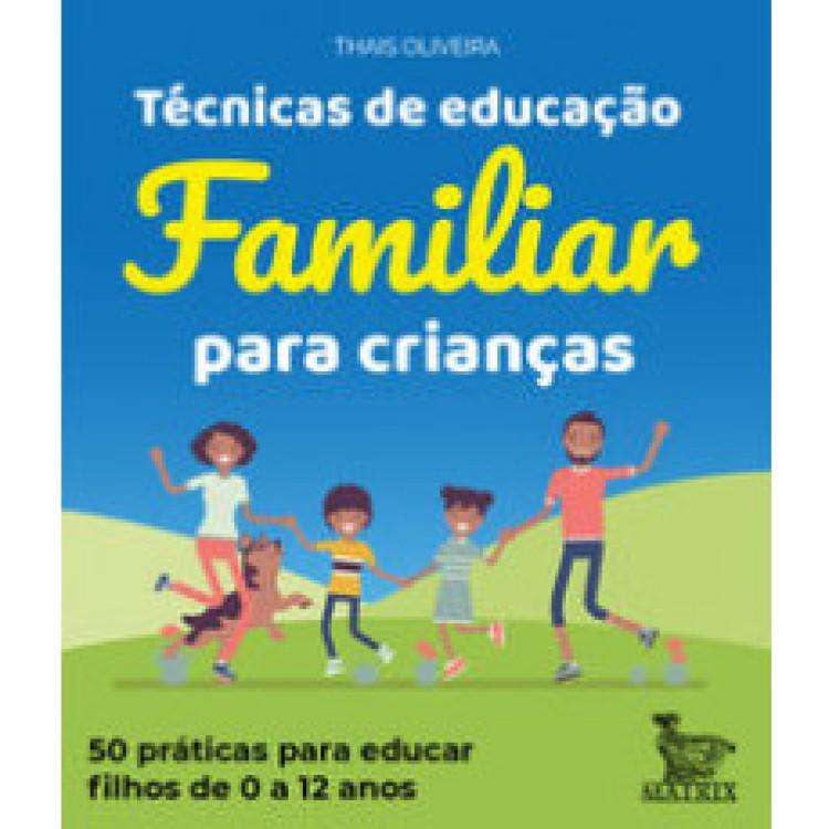 Técnicas de Educação Familiar para Crianças