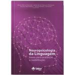 Neuropsicologia da Linguagem: Bases para a Avaliação e Reabilitação