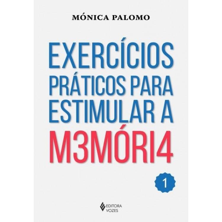 Exercícios Práticos Para Estimular A M3móri4 - Vol. 1