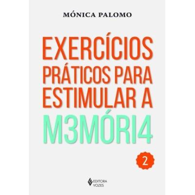 Exercícios Práticos Para Estimular A M3móri4 - Vol. 2