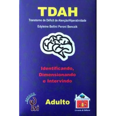 TDAH Identificando, Dimensionando e Intervindo -Adulto