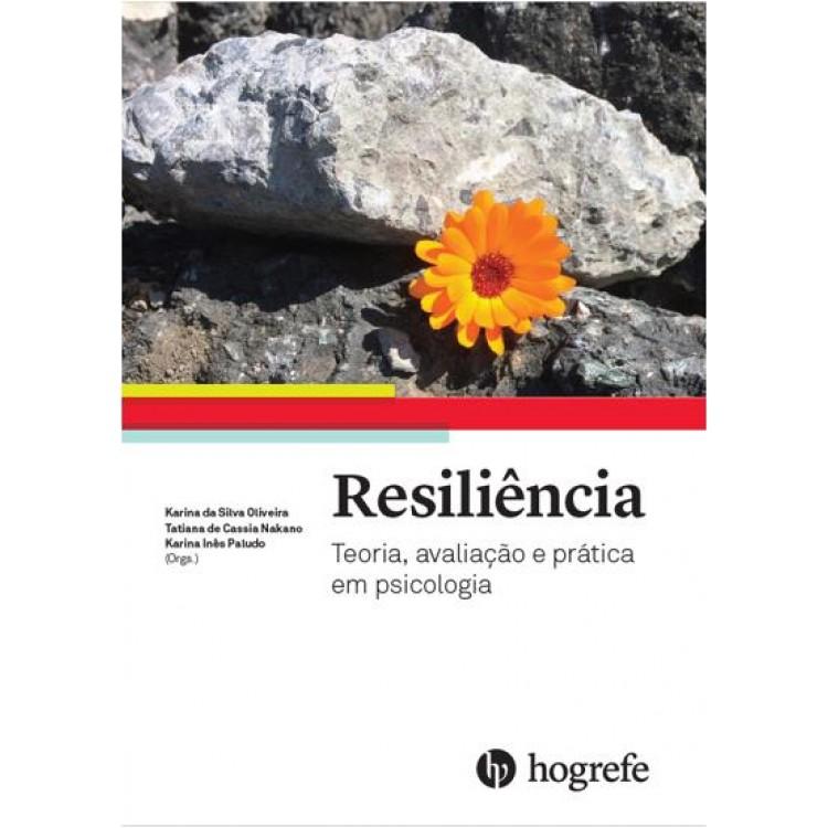 Resiliência: Teoria, Avaliação e Prática em Psicologia