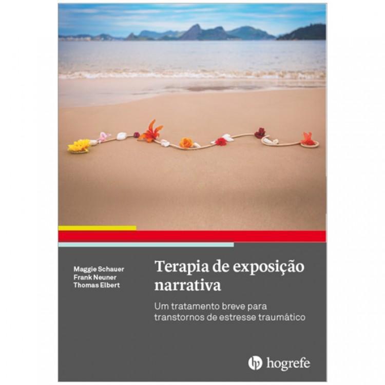 Terapia de Exposição Narrativa: Um Tratamento Breve Para Transtornos de Estresse Traumático