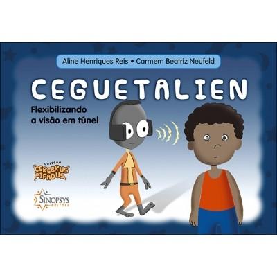 Ceguetalien: Flexibilizando a visão em túnel