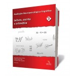 Avaliação Neuropsicológica Cognitiva vol 3: Leitura, Escrita e Aritmética