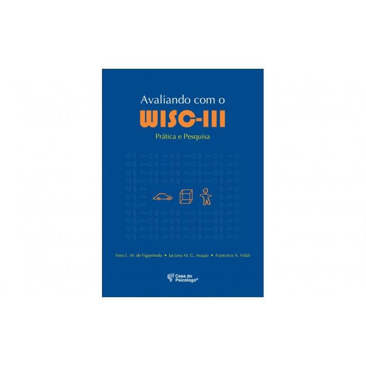 Avaliando com o Wisc III - pratica e pesquisa