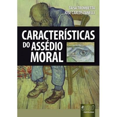 Caracteristicas do assedio moral