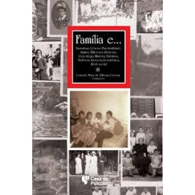 Família e... narrativas, gênero, parentalidade, irmãos, filhos nos divórcios, genealogia, história, estrutura, violência, intervenção sistêmica, rede social