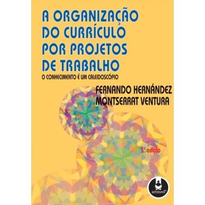 Organização do Currículo por Projetos de Trabalho, A