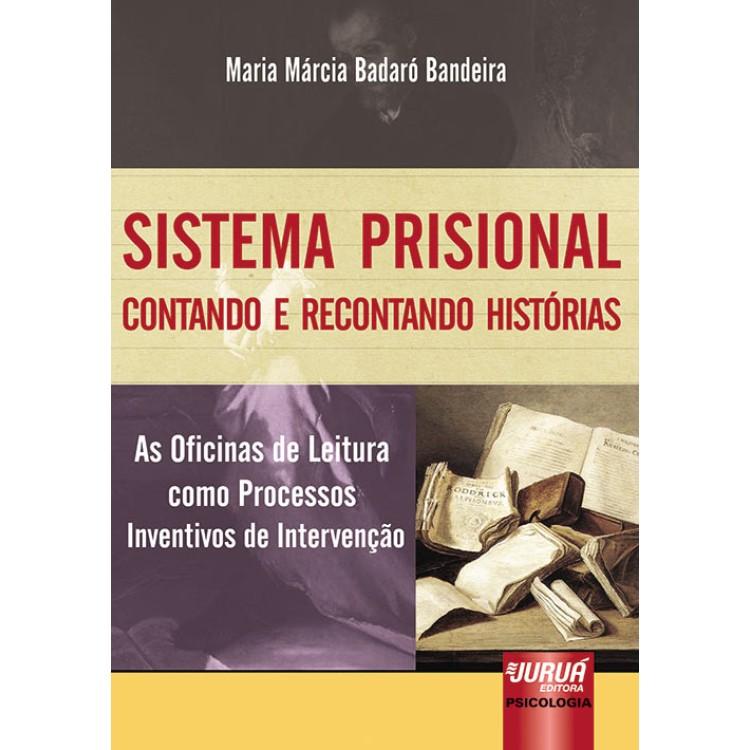 Sistema prisional - Contando e recontando historia