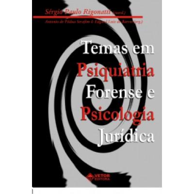 Temas em psiquiatria forense e psic. juridica I