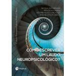 Como escrever um laudo Neuropsicológico