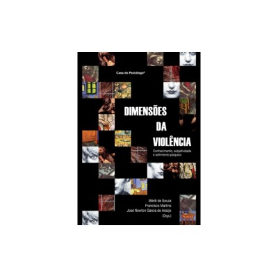 Dimensoes da violencia: conhecimento, subjetividad