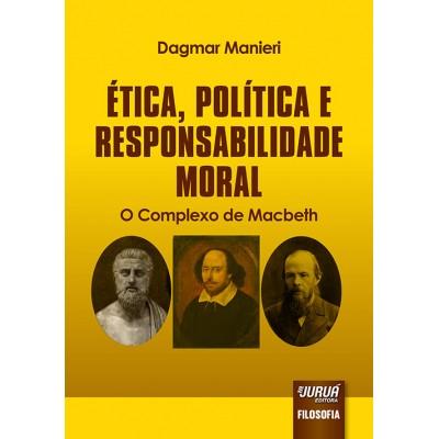 Etica, politica e responsabilidade moral
