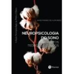Neuropsicologia do sono: aspectos teóricos e clínicos - Neuro na Prática