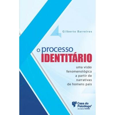 O processo identitário: uma visão fenomenológica a partir de narrativas de homens pais