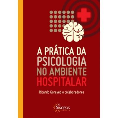 Pratica da Psicologia no Ambiente Hospitalar, A